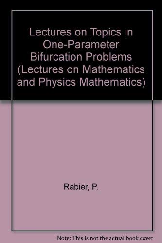 9780387139074: Lectures on Topics in One-Parameter Bifurcation Problems (LECTURES ON MATHEMATICS AND PHYSICS MATHEMATICS)