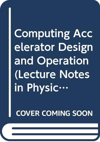 9780387139098: Computing Accelerator Design and Operation (Lecture Notes in Physics)