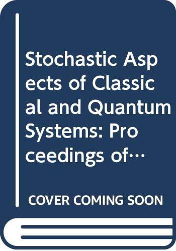Stochastic Aspects of Classical and Quantum Systems: French-German Encounter in
