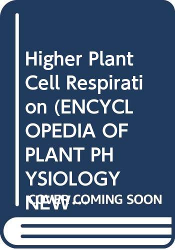 9780387139357: Higher Plant Cell Respiration (ENCYCLOPEDIA OF PLANT PHYSIOLOGY NEW SERIES)