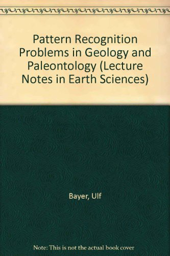 Pattern Recognition Problems in Geology and Paleontology: Bayer, Ulf