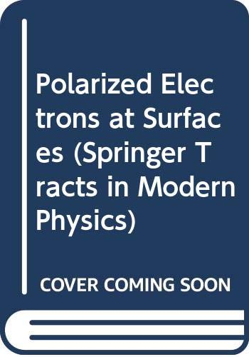 9780387150031: Polarized Electrons at Surfaces (Springer Tracts in Modern Physics)