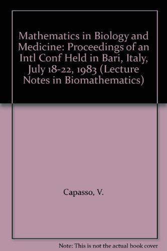 Mathematics in Biology and Medicine: Proceedings of: Capasso, V.; Grosso,