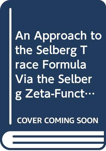 9780387152080: An Approach to the Selberg Trace Formula Via the Selberg Zeta-Function (Lecture Notes in Mathematics)