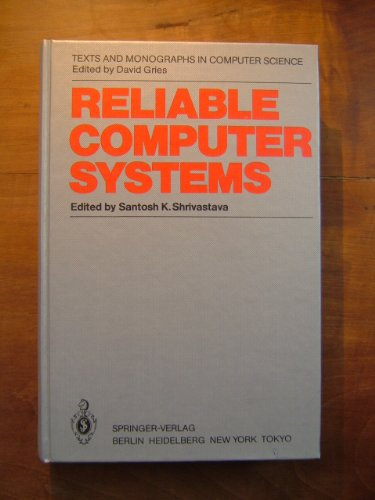 9780387152561: Reliable Computer Systems: Collected Papers of the Newcastle Reliability Project (Texts & Monographs in Computer Science)