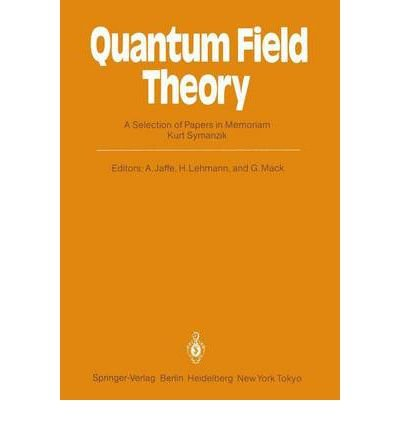 9780387152608: Quantum Field Theory: A Selection of Papers in Memoriam, Kurt Symanzik