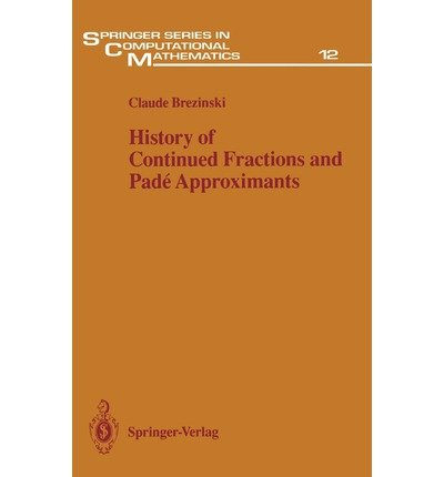 9780387152868: History of Continued Fractions and Pade Approximants (SPRINGER SERIES IN COMPUTATIONAL MATHEMATICS)