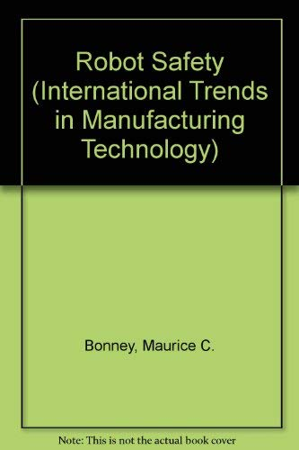 9780387154848: Robot Safety (International Trends in Manufacturing Technology)