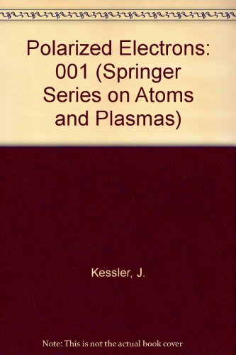 9780387157368: Polarized Electrons (Springer Series on Atoms and Plasmas)