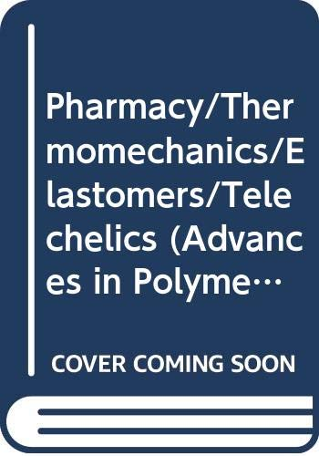 9780387158303: Pharmacy/Thermomechanics/Elastomers/Telechelics (Advances in Polymer Science)