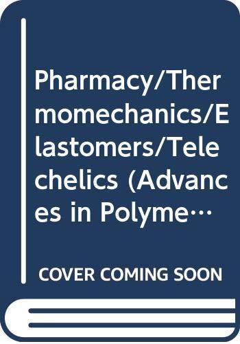 9780387158303: Pharmacy/Thermomechanics/Elastomers/Telechelics