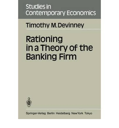 9780387160528: Rationing in a Theory of the Banking Firm (Studies in Contemporary Economics)