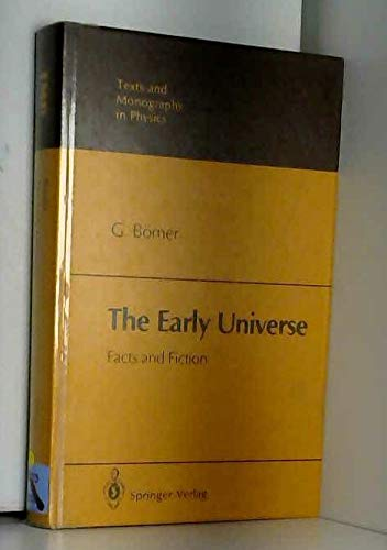 9780387161877: The Early Universe: Facts and Fiction (Texts & Monographs in Physics)