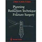 Planning and Reduction Technique in Fracture Surgery: J. Mast, R.