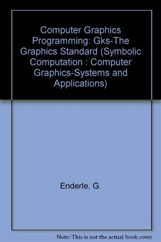 9780387163178: Computer Graphics Programming: Gks-The Graphics Standard (Symbolic Computation : Computer Graphics-Systems and Applications)