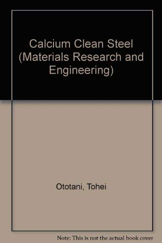 9780387163468: Calcium Clean Steel (Materials Research and Engineering)