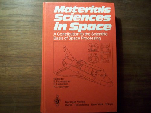 9780387163581: Materials Sciences in Space: A Contribution to the Scientific Basis of Space Processing