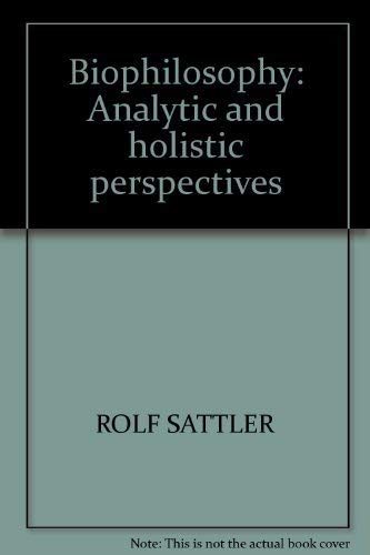Biophilosophy: Analytic and holistic perspectives: Sattler, Rolf
