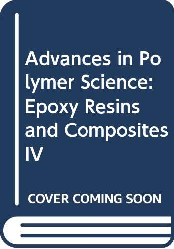 9780387164236: Advances in Polymer Science: Epoxy Resins and Composites IV