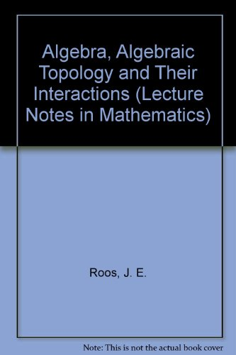9780387164533: Algebra, Algebraic Topology and Their Interactions (Lecture Notes in Mathematics)