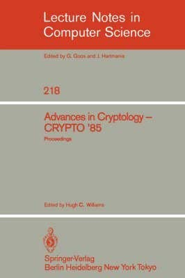 9780387164632: Advances in Cryptology: Proceedings of Crypto 85 (Lecture Notes in Computer Science)