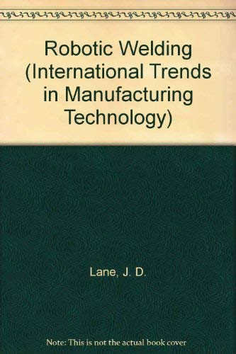 9780387166766: Robotic Welding (International Trends in Manufacturing Technology)