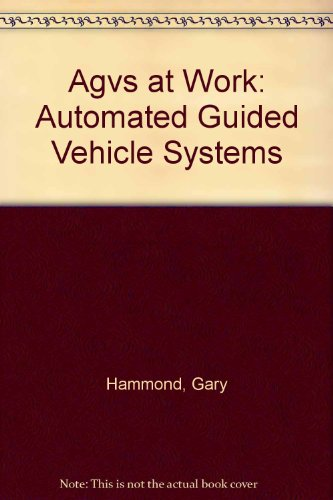 9780387166773: Agvs at Work: Automated Guided Vehicle Systems
