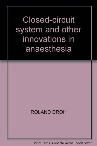 9780387166919: Closed-Circuit System and Other Innovations in Anaesthesia