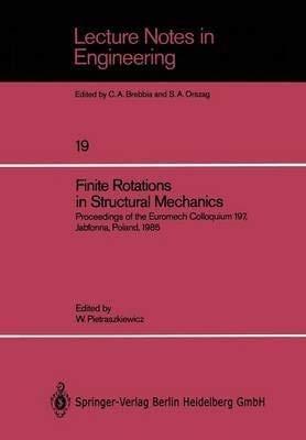 Finite Rotations in Structural Mechanics: Proceedings of: Pietraszkiewicz, W