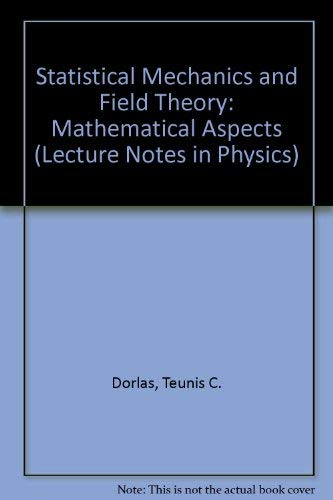9780387167770: Statistical Mechanics and Field Theory: Mathematical Aspects (Lecture Notes in Physics)