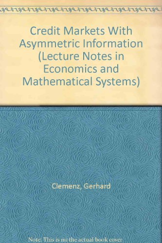 Credit Markets With Asymmetric Information (Lecture Notes: Clemenz, Gerhard