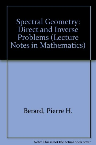 9780387167886: Spectral Geometry: Direct and Inverse Problems (Lecture Notes in Mathematics)