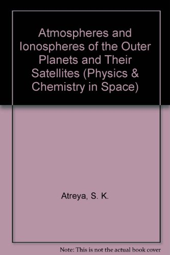 9780387168326: Atmospheres and Ionospheres of the Outer Planets and Their Satellites (Physics & Chemistry in Space)