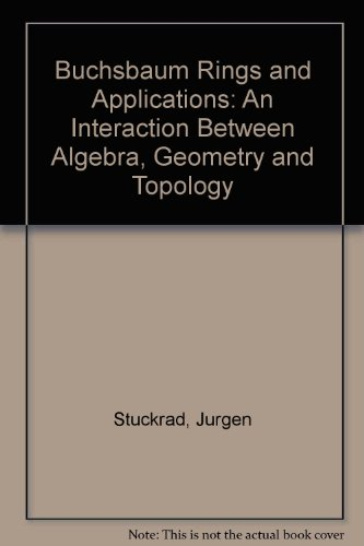 9780387168449: Buchsbaum Rings and Applications: An Interaction Between Algebra, Geometry and Topology