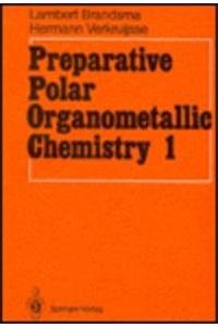 9780387169163: Preparative Polar Organometallic Chemistry: 001