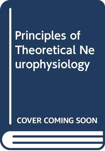 9780387169255: Principles of Theoretical Neurophysiology