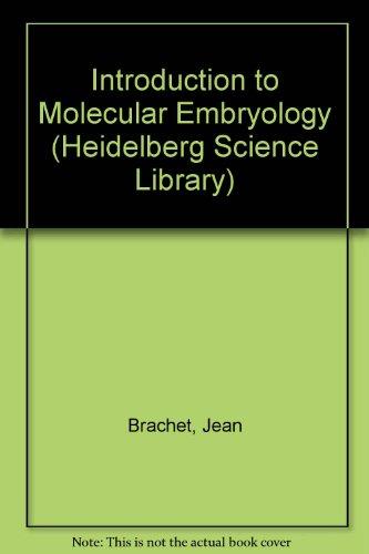 Introduction to Molecular Embryology (Heidelberg Science Library): Brachet, Jean, Alexandre,