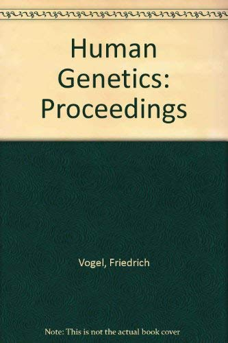 Human Genetics: Proceedings: Vogel, Friedrich