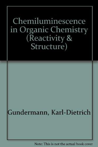 9780387171555: Chemiluminescence in Organic Chemistry (Reactivity & Structure)