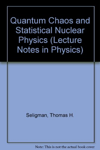 Quantum Chaos and Statistical Nuclear Physics (Lecture Notes in Physics): Seligman, Thomas H.