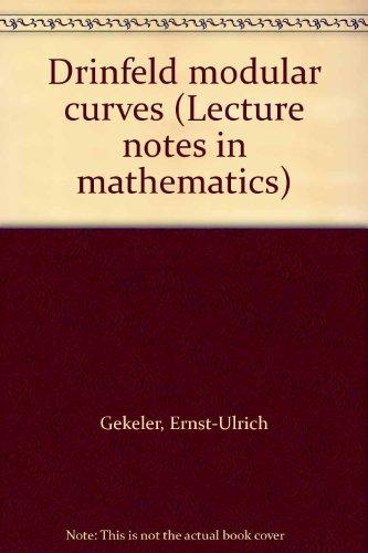 Drinfeld modular curves (Lecture notes in mathematics): Gekeler, Ernst-Ulrich