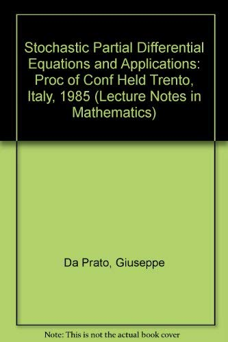 9780387172118: Stochastic Partial Differential Equations and Applications: Proc of Conf Held Trento, Italy, 1985 (Lecture Notes in Mathematics)