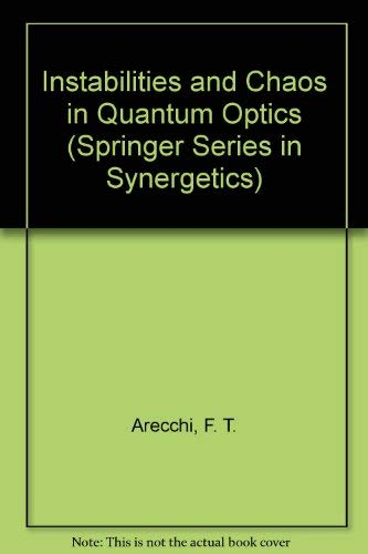Instabilities and Chaos in Quantum Optics (Springer: Arecchi, F. T.