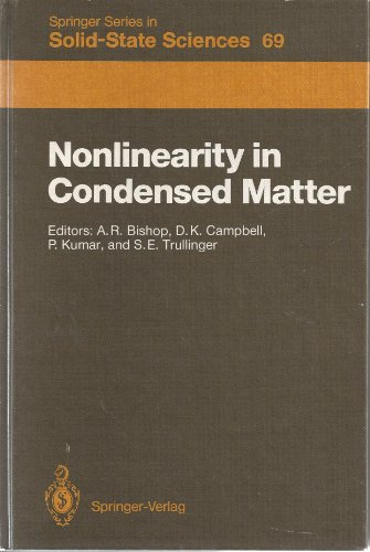 Nonlinearity in Condensed Matter: Proceedings of the: Bishop, A. R.,