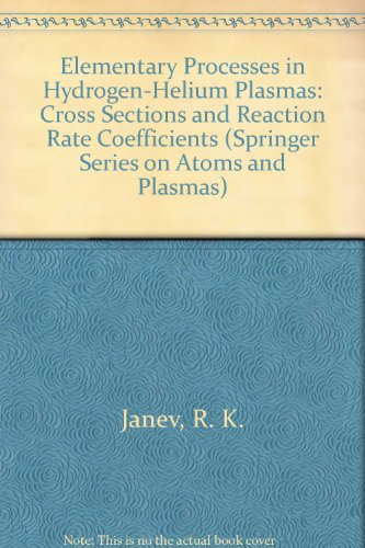 9780387175881: Elementary Processes in Hydrogen-Helium Plasmas: Cross Sections and Reaction Rate Coefficients (Springer Series on Atoms and Plasmas)