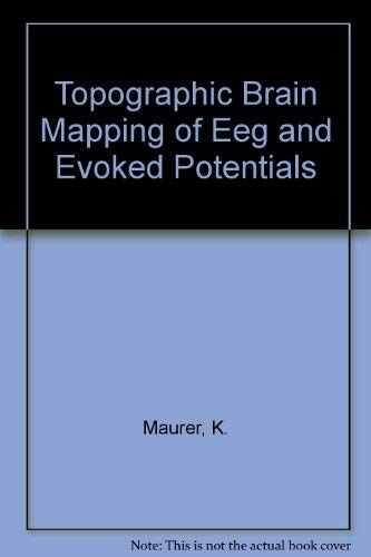9780387178028: Topographic Brain Mapping of Eeg and Evoked Potentials