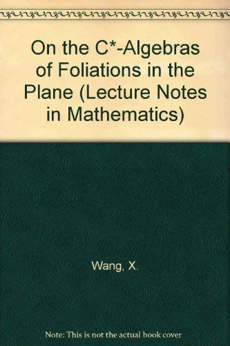 9780387179032: On the C*-Algebras of Foliations in the Plane (Lecture Notes in Mathematics)