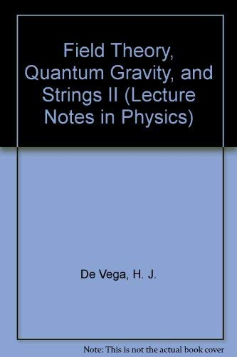 9780387179254: Field Theory, Quantum Gravity, and Strings II (Lecture Notes in Physics)