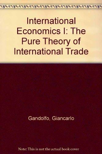 9780387179711: International Economics I: The Pure Theory of International Trade