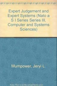 Expert Judgement and Expert Systems (NATO Asi: Jeryl L. Mumpower,